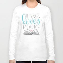 This Girl Loves Books Long Sleeve T-shirt