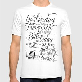 Yesterday is history. T-shirt