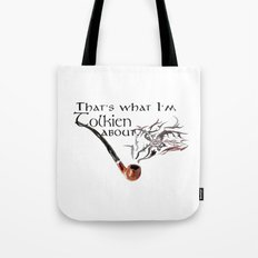 That's what I'm Tolkien about Tote Bag