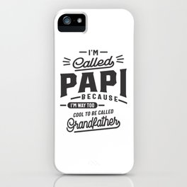 I'm Called Papi Fathers Day T-shirt Grandpa Gift iPhone Case