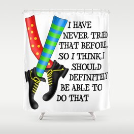 Girl Power Feminist Motivational Statement -  I Have Never Tried That Before Shower Curtain