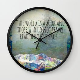 The world is a book and those who do not travel read only one page Wall Clock