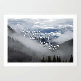 A journey of a thousand miles begins with a single step Art Print