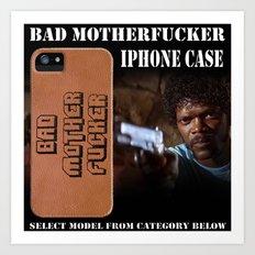 Bad Motherfucker iPhone case Art Print