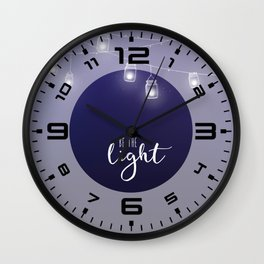 Be the light #4 Wall Clock