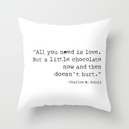 All you need is love. But a little chocolate now and then doesn't hurt. Throw Pillow