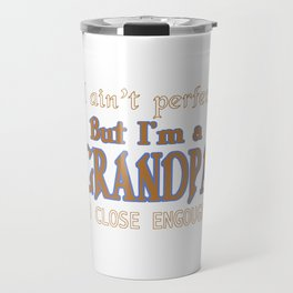 NEARLY PERFECT GRANDPA Travel Mug