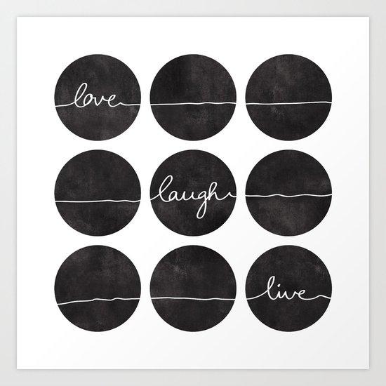 Love Laugh Live 2 (Black) Art Print