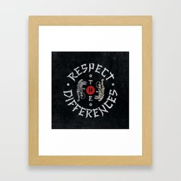 Respect The Differences Framed Art Print