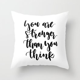 You are stronger than you think Throw Pillow