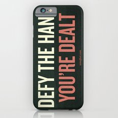Defy the Hand You're Dealt iPhone 6s Slim Case