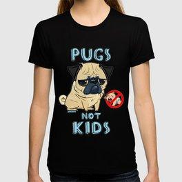 Pugs Not Kids T-shirt