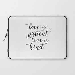 LOVE FAMILY SIGN, Love Is Patient Love Is Kind,Love Quote,Love Art,Family Quote,Living Room Decor,Ho Laptop Sleeve
