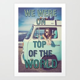 We were on top of the world Art Print