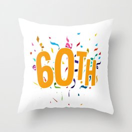 Its My 60th Birthday Retirement birthday Gift  Throw Pillow