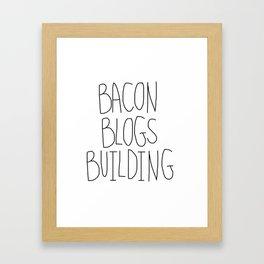 Bacon, Blogs, Building Framed Art Print