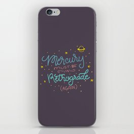 Mercury must be in Retrograde (again) iPhone Skin