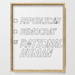 Republican Democrat Rational Human Being Funny Political print Serving Tray