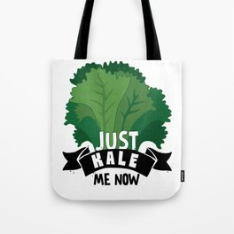Just Kale me Now Kale Art for Vegans on Diet Light Tote Bag