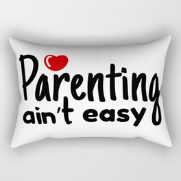 Parenting ain't easy Rectangular Pillow