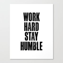 Work Hard Stay Humble black and white typography poster black-white design home decor bedroom wall Canvas Print