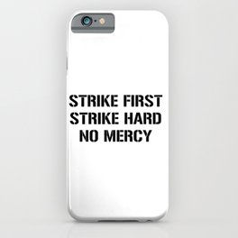 Strike First Strike Hard No Mercy Cobra Kai iPhone Case