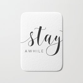 STAY AWHILE SIGN, Modern Art,Hand Lettering,Calligraphy Quote,Wedding Quote,Home Decor,Be Our Guest Bath Mat