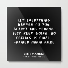 13 | Keep Going Quotes 190512 Metal Print