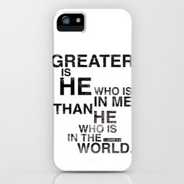 Greater is He iPhone Case