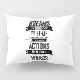 Let Your Dreams Be Bigger Than Your Fears black-white typography design poster home wall decor Pillow Sham