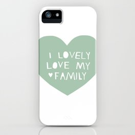 Lovely Love My Family in Blue iPhone Case