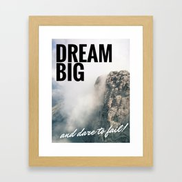 Dream Big Poster Framed Art Print