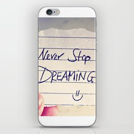 Never Stop Dreaming Quote iPhone Skin