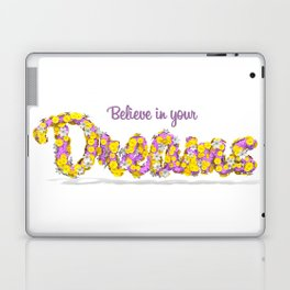 Believe in your dreams Art Print Laptop & iPad Skin