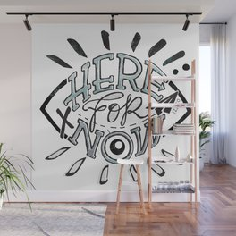 Here For Now Wall Mural