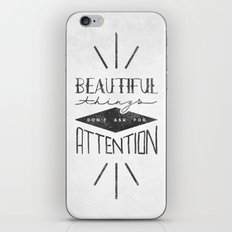 Beautiful Things Don't Ask For Attention iPhone & iPod Skin