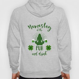 Namastay At The Pub And Drink Clover St Patricks Day Hoody
