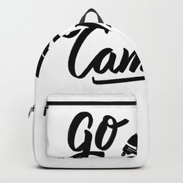 Go Camping - Camping Gifts Backpack