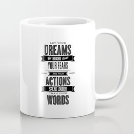 Let Your Dreams Be Bigger Than Your Fears black-white typography design poster home wall decor Coffee Mug