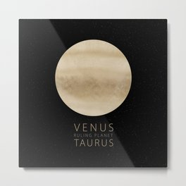 Taurus - Ruling Planet Venus Metal Print