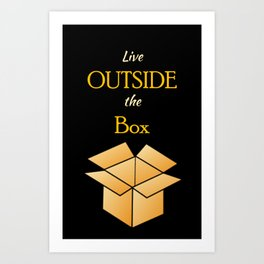 LIVE OUTSIDE THE BOX Art Print