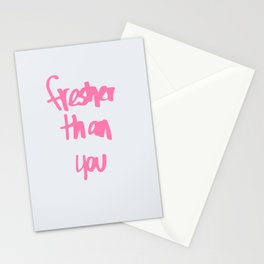 Fresher Than You Stationery Cards
