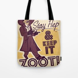 Stay Hep, and Keep it ZOOT! Tote Bag