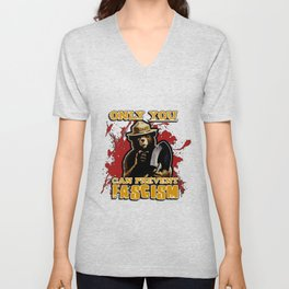 Only YOU can prevent FASCISM Unisex V-Neck