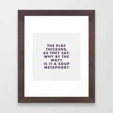 The Grand Budapest - The plot thickens as they say. Why by the way? Is it a soup metaphor? Framed Art Print