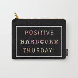 POSITIVE HARDCORE THURSDAY! Carry-All Pouch