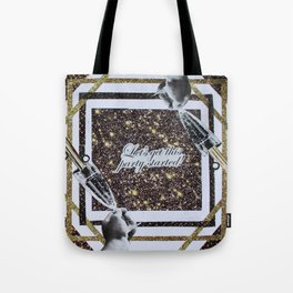 Life, Let's get this party started Tote Bag