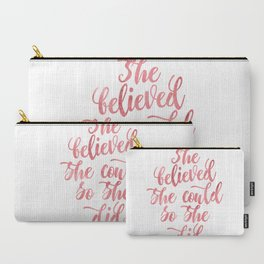 She believed she could so she did Rose Watercolor Carry-All Pouch