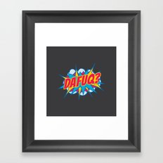 Dafuq? Framed Art Print