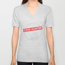 Coin hunter coin collector - numismatist gift Unisex V-Neck